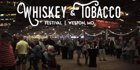 2019 Weston Whiskey & Tobacco Fest Presented by Four Roses Bourbon tickets