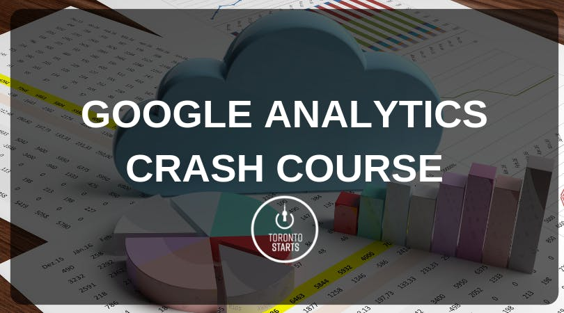 Google Analytics Crash Course with The Startu