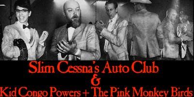 Slim Cessna's Auto Club & Kid Congo Powers + Pink Monkey Birds