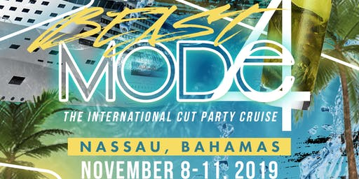 "BEASTMODE 4 ""THE INTERNATIONAL CUT PARTY CRUISE """