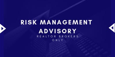 Risk Management Advisory, May 2019: Open to Brokers and Office Managers ONLY