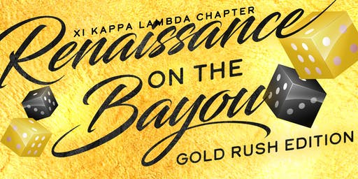 Renaissance on the Bayou - GOLD RUSH