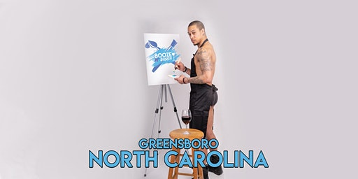 Booze N' Brush Next to Naked Sip n' Paint Greensboro, NC- Exotic Male Model Painting Event