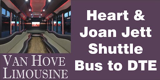 Heart & Joan Jett Shuttle Bus to DTE from Hamlin Pub 22 Mile & Hayes