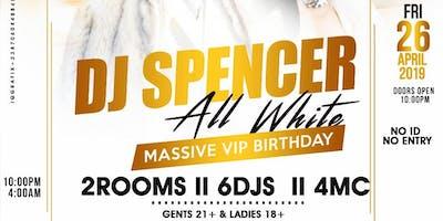 DJ SPENCER ALLWHITE MASSIVE VIP BIRTHDAY