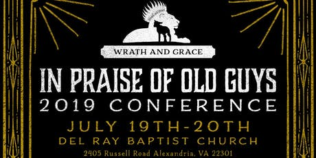 "2019 Annual Wrath and Grace Conference ""In Praise of Old Guys"" tickets"