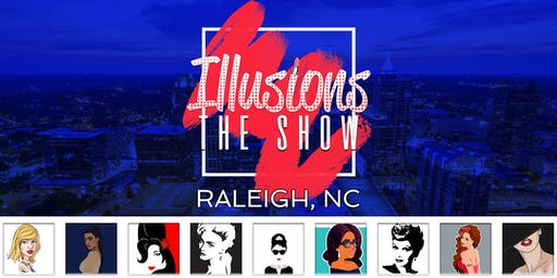 Illusions The Drag Queen Show Raleigh - Drag Queen Show Raleigh, NC