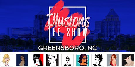 Illusions The Drag Queen Show Greensboro- Drag Queen Dinner Show - Greensboro, NC tickets