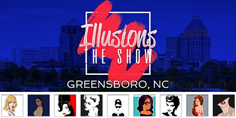 Illusions The Drag Queen Show Greensboro- Drag Queen Show - Greensboro, NC tickets