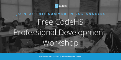 Free CodeHS Professional Development Workshop - Los Angeles, California