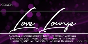 LOVE LOUNGE 'Manifesting Love' - LIVE