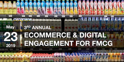 3rd Annual eCommerce & Digital Engagement for FMCG