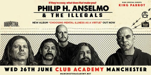 Philip H. Anselmo & The Illegals / King Parrot (Academy, Manchester)