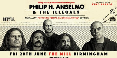 Philip H. Anselmo & The Illegals / King Parrot (The Mill, Birmingham) tickets