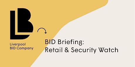BID Briefing: Retail & Security Watch tickets