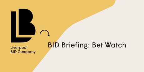 BID Briefing: Bet Watch tickets