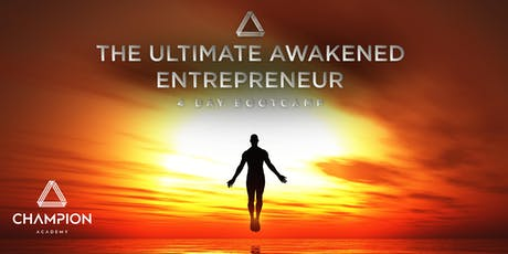 The Ultimate Awakened Entrepreneur - 4 Day Bootcamp - August 2019  tickets