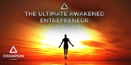 The Ultimate Awakened Entrepreneur - 4 Day Bootcamp - October 2019  tickets