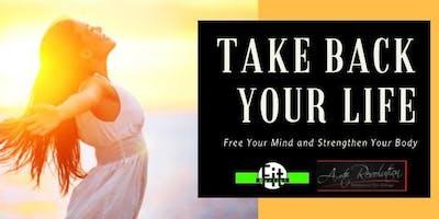 Take Back Your Life Workshop