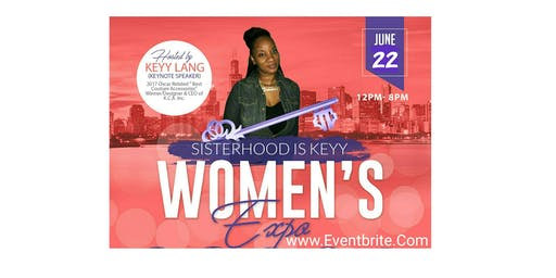 "2nd Annual Sisterhood Is Keyy Women's Expo"" VENDORS SIGN UP"