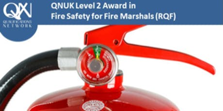 Level 2 Award in Fire Safety for Fire Marshals (RQF) tickets