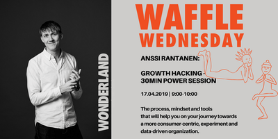 Waffle Wednesday: Growth Hacking - 30min Power Session