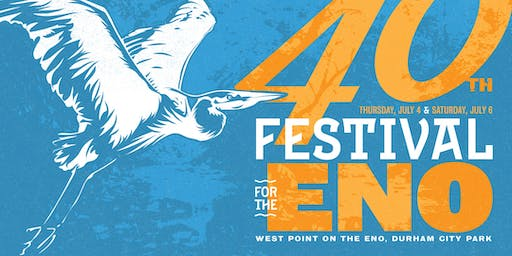 40th Annual Festival for the Eno - July  4 & 6,  2019 /~/ 10am - 6pm each day