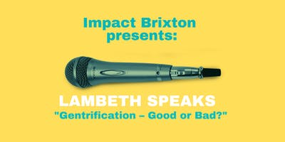 Lambeth+Speaks%21+%7C+Gentrification+%E2%80%93+Good+or+