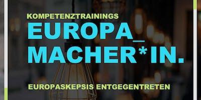 EUROPA_MACHER*IN.  Europaskepsis entgegentreten