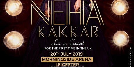 "DesiBites & Angel Events Ltd Presents ""Neha Kakkar"" Live in Concert tickets"
