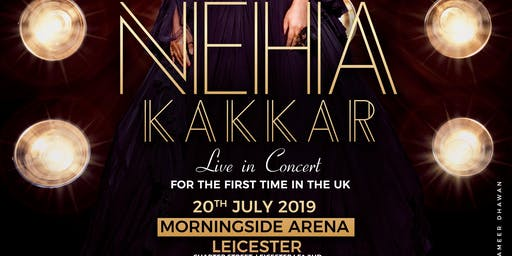 "DesiBites & Angel Events Ltd Presents ""Neha Kakkar"" Live in Concert"