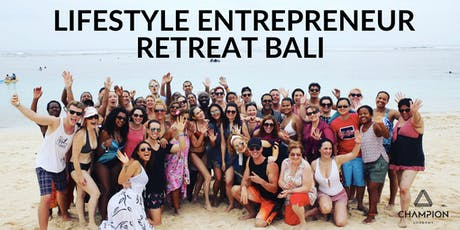 The Lifestyle Entrepreneur Retreat - Bali 2019 tickets