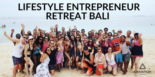 The Lifestyle Entrepreneur Retreat - Bali 2019
