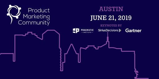 Product Marketing Community: Austin Conference 2019