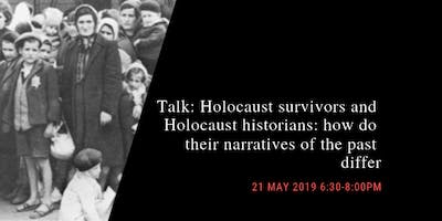 Talk: Holocaust survivors and Holocaust historians: how do their narratives of the past differ