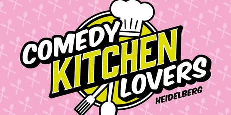 Comedy Kitchen Lovers Heidelberg Tickets