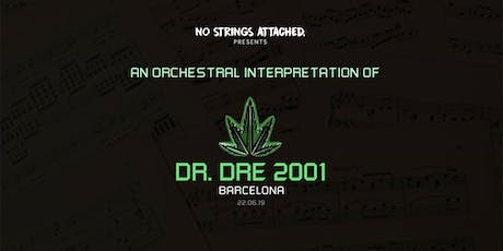 An Orchestral Rendition of Dr. Dre: 2001 - Barcelona  entradas