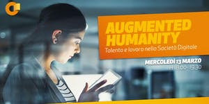 #AUGMENTED HUMANITY