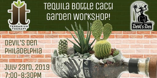 Tequila Bottle Cacti Garden Workshop at Devil's Den Philadelphia