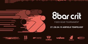 8bar crit 2019 Berlin - Fixed Gear Tournament