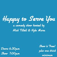 Happy to Serve You Comedy Show