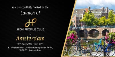 Launch Party - HIGH PROFILE CLUB in Amsterdam