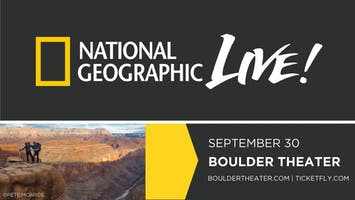 NATIONAL GEOGRAPHIC LIVE - BETWEEN RIVER AND RIM: HIKING THE GRAND CANYON WITH KEVIN FEDARKO AND PETE MCBRIDE