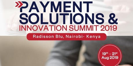 Kenya Payment Solutions & Innovation Summit 2019 tickets