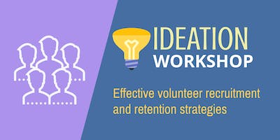 Ideation Workshop: Volunteer Recruitment & Retention Strategies for Nonprofits - Facilitated by Genia Stevens