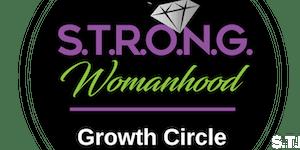S.T.R.O.N.G. Womanhood Growth Circle
