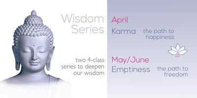 Wisdom Series - Emptiness and the Path to Freedom