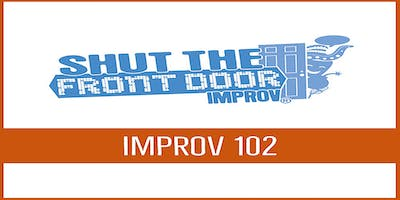 Shut The Front Door: Adult Improv 102  - Starting March 28th, 2019