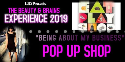 Being About My Business ( The Beauty & Brains Experience)
