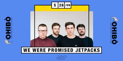 We Were Promised Jetpacks in concerto all'Ohibò